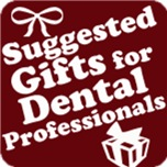 Suggested Gifts for Dental Professionals