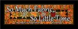 So Much Fabric, So Little Time