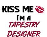 Kiss Me I'm a TAPESTRY DESIGNER