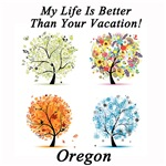 My Life Is Better Than Your Vacation - Oregon