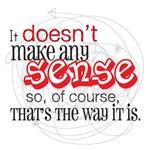 It doesn't make any sense