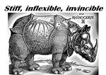 Stiff, Inflexible, Invincible Rhino