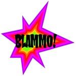 BLAMMO!