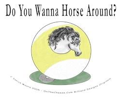 Wanna Horse Around Funny Billiards 9 Ball T-shirt