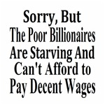 Billionaires Can't Afford to Pay Decent Wages