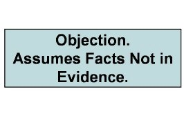 Assumes Facts