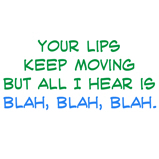 Your lips keep moving...