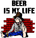 BEER IS MY LIFE...