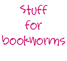 Stuff for Bookworms