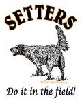 Setters- Do it in the field!