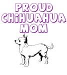 Proud Chihuahua Mom