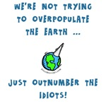 Outnumber the idiots
