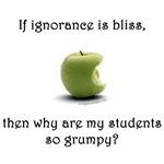 ignorance is bliss teacher