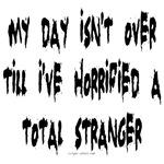 Horrified a total stranger
