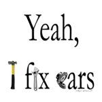 Yeah, I fix cars