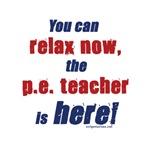 Relax, P.E. teacher here