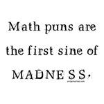 math puns sine of madness