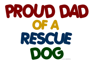 Proud Dad Of Rescue Dog 1