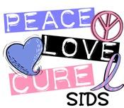 PEACE LOVE CURE SIDS