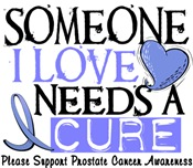 Needs A Cure PROSTATE CANCER T-shirts & Gifts