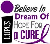 BELIEVE DREAM HOPE LUPUS Shirts & Apparel