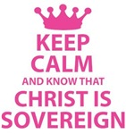 Keep Calm and Know That Christ is Sovereign