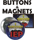 """""""I Survived an IEP"""" Buttons & Magnets"""