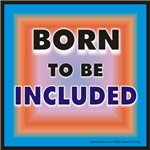 Born to be Included