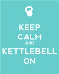 Keep Calm and Kettlebell On