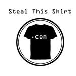 Steal This Shirt.com