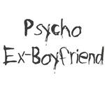Psycho Ex-Boyfriend