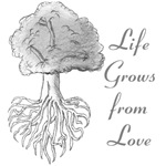 Life Grows from Love