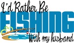 Rather Be Fishing With My Husband