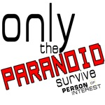 Only the Paranoid Survive POI