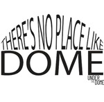 There's No Place like Dome 2