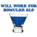 Will Work for Romulan Ale