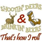 Drinkin' Beer & Shootin' Deer Shirts