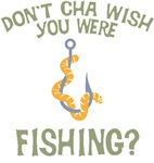Wish You Were Fishing?