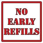 Pharmacy - No Early Refills