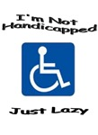 Not Handicapped, Just Lazy