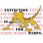 Extinction is for Wimps