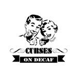 Curses On Decaf