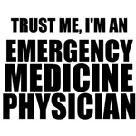 Trust Me, I'm An Emergency Medicine Physician
