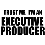 Trust Me, I'm An Executive Producer