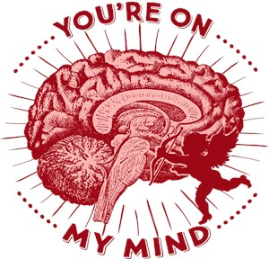 Valentine Brain You're On My Mind