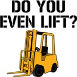 Do You Even Lift Forklift T-shirts