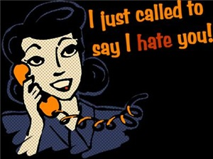 I Just Called To Say I Hate You