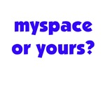 MySpace or Yours