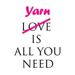 Yarn is All You Need - Knit - Crochet