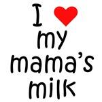 I love my mama's milk